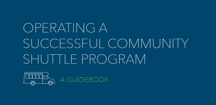 Operating a Successful Community Shuttle Program: A Guidebook